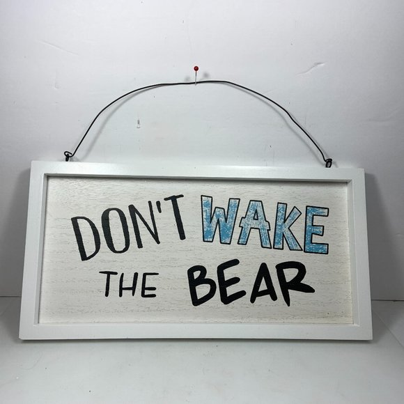 "Don't Wake The Bear Wood Sign Man Cave 12 1/2"""